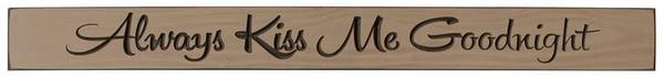 """Always Kiss Me Goodnight 24"""" Wall Sign"""