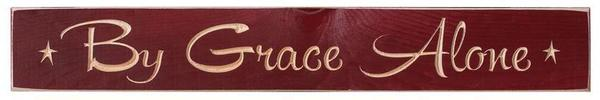 """USA-Made By Grace Alone 24"""" Wall Sign"""