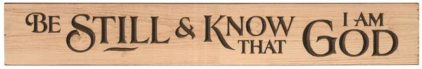 American Made Primitive Plank Sign - Be Still & Know That I am God
