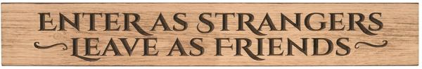 American Made Primitive Plank Sign - Enter as Strangers, Leave as Friends