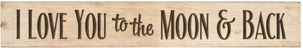 American Made Primitive Plank Sign - I Love You to the Moon and Back
